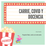 Carrie, covid y docencia.